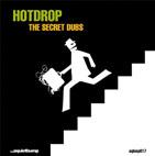 Ultimas producciones de Hotdrop, Descarga Gratuita!!!! Thesecretdubs