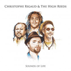 ChristopheRigaudAndTheHighReeds-SoundsOfLife-visuelBD
